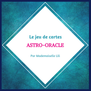 Astro-Oracle par Mademoiselle Lili Astrologue