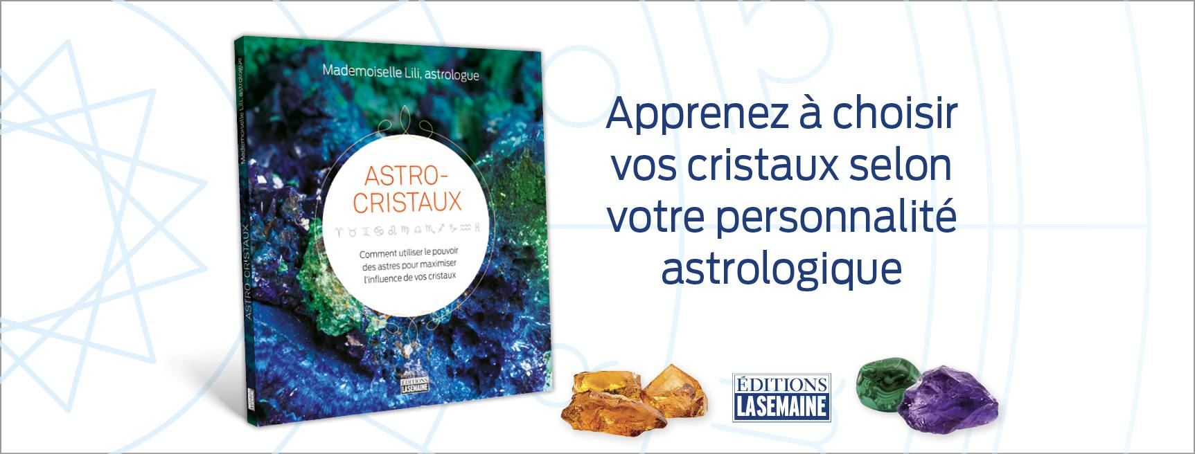 Astro-Cristaux Mademoiselle Lili